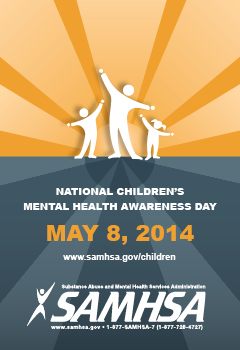 SAMHSA's National Children's Mental Health Awareness Day is on May 8, 2014. Learn how to get involved.